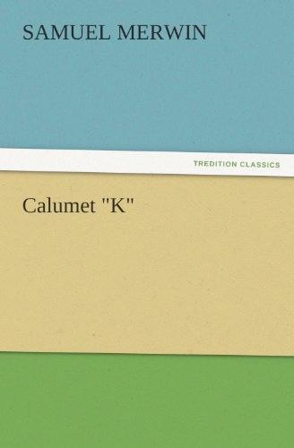 Calumet K Samual Merwin